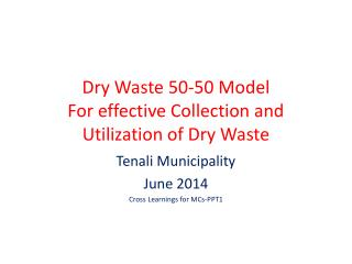 Dry Waste 50-50 Model  For effective Collection and Utilization of Dry Waste