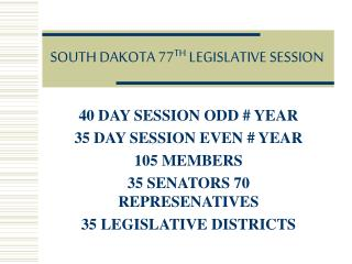 SOUTH DAKOTA 77 TH  LEGISLATIVE SESSION