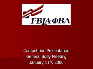 Competition Presentation General Body Meeting January 11th, 2006
