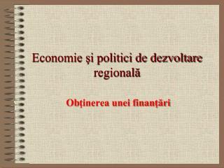 Economie şi politici de dezvoltare regională