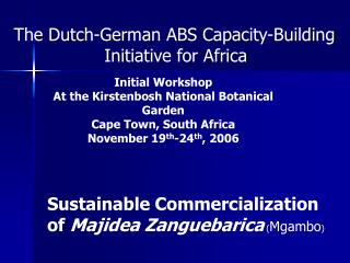 Initial Workshop At the Kirstenbosh National Botanical Garden Cape Town, South Africa
