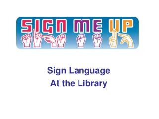 Sign Language  At the Library