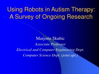 Using Robots in Autism Therapy: A Survey of Ongoing Research