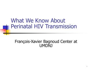 What We Know About Perinatal HIV Transmission