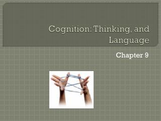 Cognition: Thinking, and Language