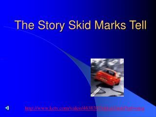 The Story Skid Marks Tell