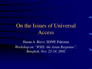 On the Issues of Universal Access