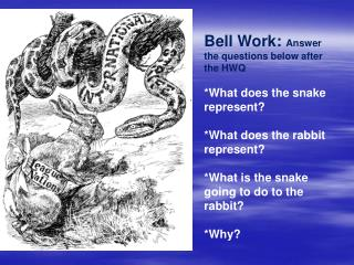Bell Work:  Answer the questions below after the HWQ *What does the snake represent?