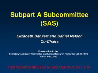 Subpart A Subcommittee (SAS)