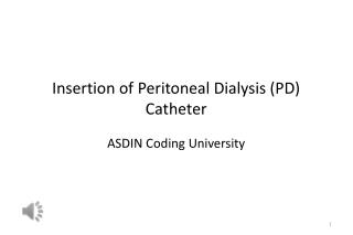 Insertion of Peritoneal Dialysis (PD) Catheter