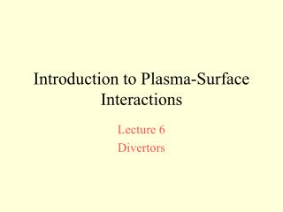 Introduction to Plasma-Surface Interactions