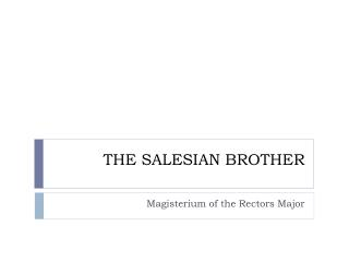 THE SALESIAN BROTHER
