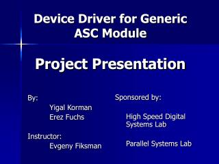 Device Driver for Generic ASC Module Project Presentation
