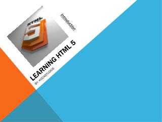 LEARNING HTML 5