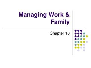 Managing Work & Family