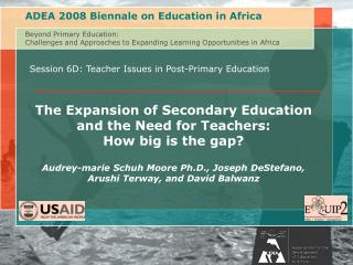 Session 6D: Teacher Issues in Post-Primary Education The Expansion of Secondary Education