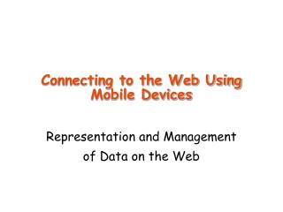 Connecting to the Web Using Mobile Devices