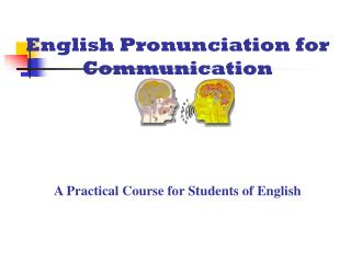 English Pronunciation for Communication A Practical Course for Students of English