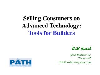 Selling Consumers on Advanced Technology:  Tools for Builders