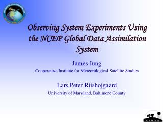 Observing System Experiments Using the NCEP Global Data Assimilation System