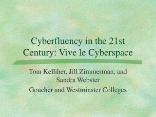 Cyberfluency in the 21st Century: Vive le Cyberspace