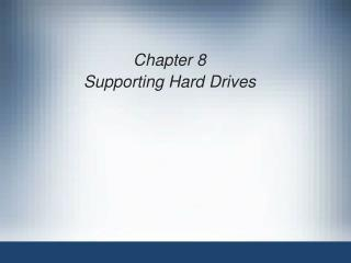 Chapter 8 Supporting Hard Drives