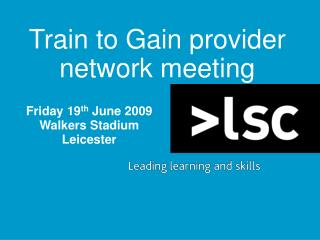 Train to Gain provider network meeting