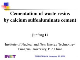 Cementation of waste resins by calcium sulfoaluminate cement Junfeng Li