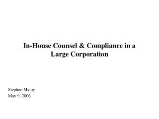 In-House Counsel & Compliance in a Large Corporation