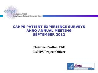 CAHPS PATIENT EXPERIENCE SURVEYS AHRQ ANNUAL MEETING SEPTEMBER 2012