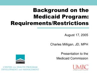 Background on the Medicaid Program:  Requirements/Restrictions