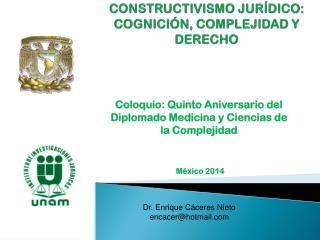 CONSTRUCTIVISMO JURÍDICO:  COGNICIÓN, COMPLEJIDAD Y DERECHO