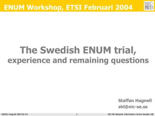 The Swedish ENUM trial, experience and remaining questions