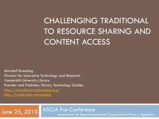 Challenging traditional to resource sharing and content access