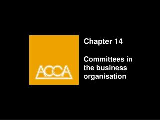 Chapter 14 Committees in the business organisation