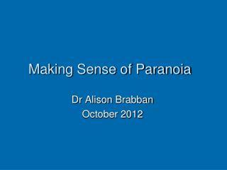 Making Sense of Paranoia