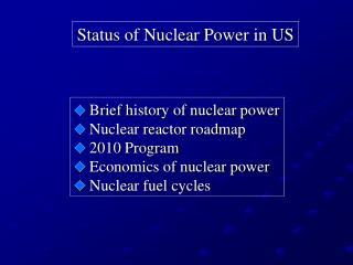 Status of Nuclear Power in US