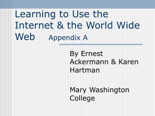 Learning to Use the Internet & the World Wide Web     Appendix A