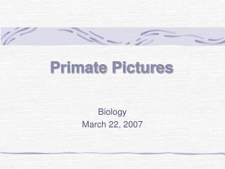 Biology March 22, 2007