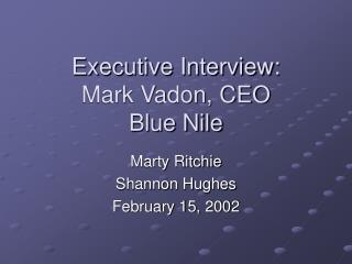 Executive Interview:   Mark Vadon, CEO Blue Nile
