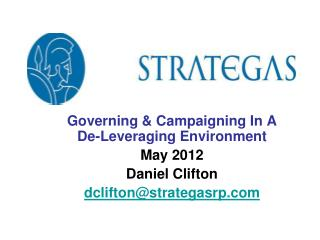 Governing & Campaigning In A             De-Leveraging Environment May 2012 Daniel Clifton