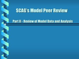 SCAG's Model Peer Review Part II - Review of Model Data and Analysis