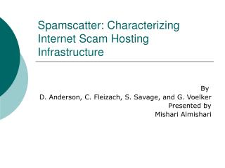 Spamscatter: Characterizing Internet Scam Hosting Infrastructure