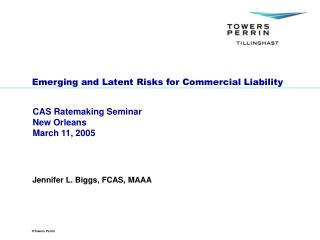 Emerging and Latent Risks for Commercial Liability