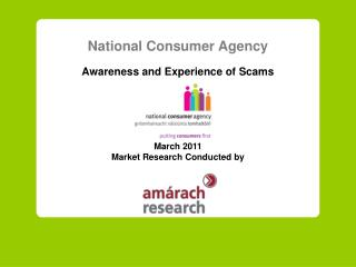 National Consumer Agency Awareness and Experience of Scams March  20 11