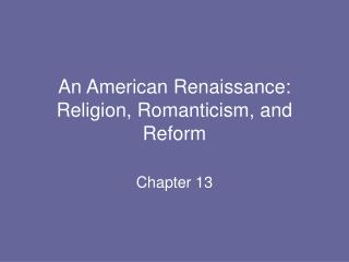 An American Renaissance:  Religion, Romanticism, and Reform
