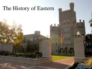 The History of Eastern