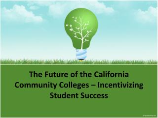 The Future of the California Community Colleges – Incentivizing Student Success