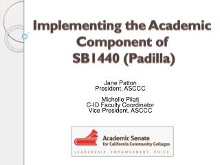Implementing the Academic Component  of SB1440 (Padilla)