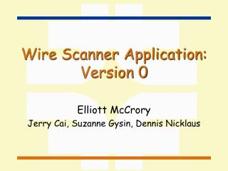 Wire Scanner Application: Version 0